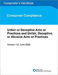Comptroller's Handbook: Unfair or Deceptive Acts or Practices and Unfair, Deceptive, or Abusive Acts or Practices Cover Image